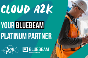 Cloud A2K, your Bluebeam Platinum Partner in Australia and New Zealand